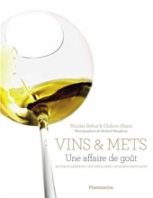 Vins & mets - Une affaire de goût de Nicolas Rebut