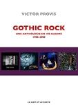 Gothic Rock - Une anthologie en 100 albums 1980-2000