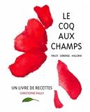 Le Coq aux Champs - Un livre de recettes