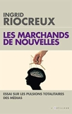 Les Marchands de nouvelles - Essai sur les pulsions totalitaires des médias - Format Kindle - 9,99 €