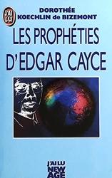 Les prophéties d'Edgar Cayce de Dorothée Koechlin de Bizemont