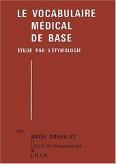 Le vocabulaire médical de base - Etude par l'étymologie, 2 volumes de Marie Bonvalot