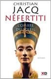 Nefertiti - L'Ombre du Soleil de Jacq, Christian (2013) Broché