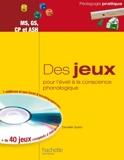 Des jeux pour l'éveil à la conscience phonologique - MS, GS, CP et ASH - Hachette Éducation - 08/05/2013