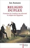 Religio duplex - Comment les Lumières ont réinventé la religion des Égyptiens