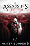 Brotherhood (Assassin's Creed) by Oliver Bowden (2010-12-21) - Michael Joseph - 21/12/2010
