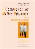 Compagnon et maître pâtissier, tome 3 - Savoir-faire et techniques du domaine professionnel - Jérôme Villette - 15/01/1999