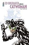 Ed Brubaker présente Catwoman - Tome 4 - L'équipée sauvage - Format Kindle - 7,99 €