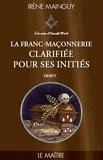 La Franc-Maçonnerie clarifiée pour ses initiés - Tome 3 Le maître