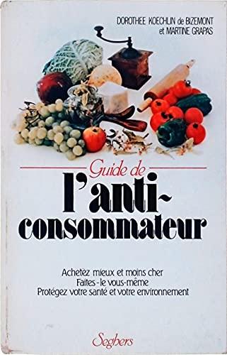 Guide De L Anti Consommateur