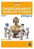Enseignement moral et civique cycle 3 + cd - Livre avec 1 CD-Rom