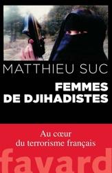 Femmes de djihadistes de Matthieu Suc