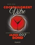 Cocktailement vôtre ! - Les recettes de cocktails et boissons préférées de James Bond - Les recettes de cocktails et boissons préférées de James Bond 007