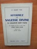 AFFIRMEZ LA SAGESSE DIVINE ta volonté soit faite (stake your claim) - Librairie Astra