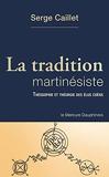La tradition martinésiste - Théosophie et théurgie des élus coëns