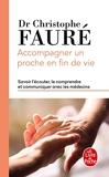 Accompagner un proche en fin de vie - Le Livre de Poche - 10/10/2018