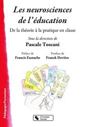Les neurosciences de l'éducation - De la théorie à la pratique dans la classe de Pascale Toscani