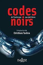 Codes noirs - 1re ed. - De l'esclavage aux abolitions de Christiane Taubira
