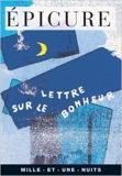 Lettre sur le bonheur - Lettre à Ménécée de Épicure ,Xavier Bordes (Traduction) ( 1 juillet 1997 )