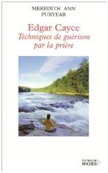 Edgar Cayce - Techniques de guérison par la prière: Une lecture de la Bible de Meredith Ann Puryear