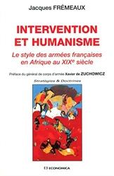 Intervention et humanisme - Le style des armées françaises en Afrique au XIXe siècle de Jacques Frémeaux