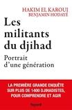Les militants du djihad - Portrait d'une génération