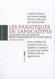 Les Fanatiques de l'Apocalypse - Courants millénaristes révolutionnaires du XIe au XVIe siècle