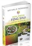 Mon jardin feng shui et moi - Cahier pratique