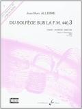 Du Solfege Sur la F.M. 440.3 - Chant/Audition/Analyse - Eleve