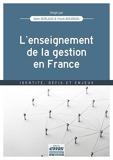 L'enseignement de la gestion en France - Identité, défis et enjeux