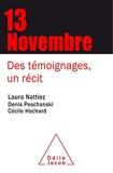 Le 13 Novembre - Des témoignages, un récit