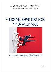 Du nouvel esprit des lois et de la monnaie - Les moyens d'une véritable démocratie de Valérie Bugault