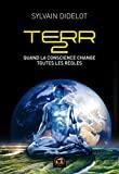 TERR2 - Quand la conscience change toutes les règles (SPIRITUALITE) - Format Kindle - 9,99 €