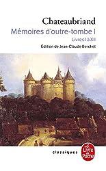 Mémoires d'outre-tombe, tome 1 - Livres I à XII de Francois-René de Chateaubriand