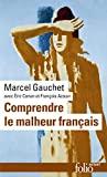 Comprendre le malheur français - Gallimard - 16/03/2017