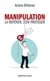 Manipulation - La repérer, s'en protéger - La repérer, s'en protéger