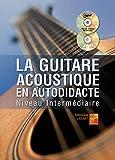 La guitare acoustique en autodidacte - Intermédiaire (1 Livre + 1 CD + 1 DVD)