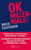 Ok Millennials ! Puritanisme, victimisation, identitarisme, censure...L'enquête d'un « baby boomer » sur les mythes de la génération woke