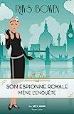 Son Espionne royale mène l'enquête - Tome 1 - Format Kindle - 4,99 €