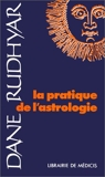 La pratique de l'astrologie - Médicis Entrelacs - 01/01/1998