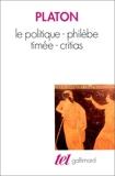 Le politique. Philèbe. Timée. Critias - Gallimard - 10/11/1992