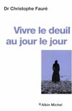 Vivre le deuil au jour le jour - Albin Michel - 03/11/2004