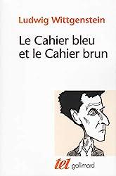 Le Cahier bleu et le Cahier brun de Ludwig Wittgenstein