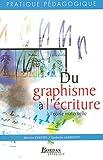 DU GRAPHISME A L' ECRITURE 05 (Ancienne Edition)