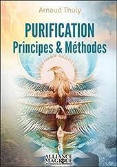 Purification - Principes et Méthodes - Principes & Méthodes d'Arnaud Thuly