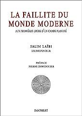 La faillite du monde moderne - Aux premières loges d'un chaos planifié de Salim Laïbi