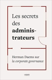 Les secrets des administrateurs - Herman Daems sur la corporate governance