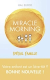 Miracle Morning spécial famille - First - 15/06/2017