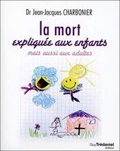 La Mort expliquée aux enfants de Jean-jacques Charbonier