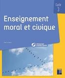 Enseignement moral et civique Cycle 3 (+ ressources numériques)